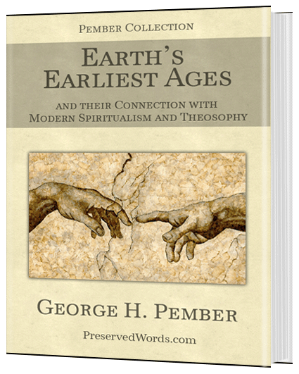 G. H. Pember – Earth's Earliest Ages
