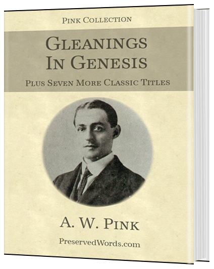A. W. Pink – Gleanings In Genesis & 7 More