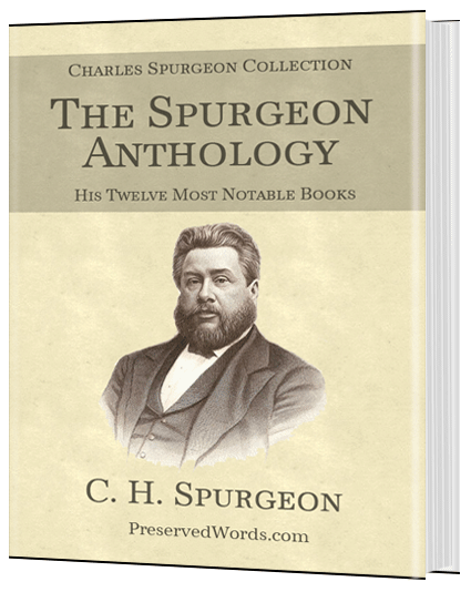 Spurgeon Anthology – Twelve Notable Works